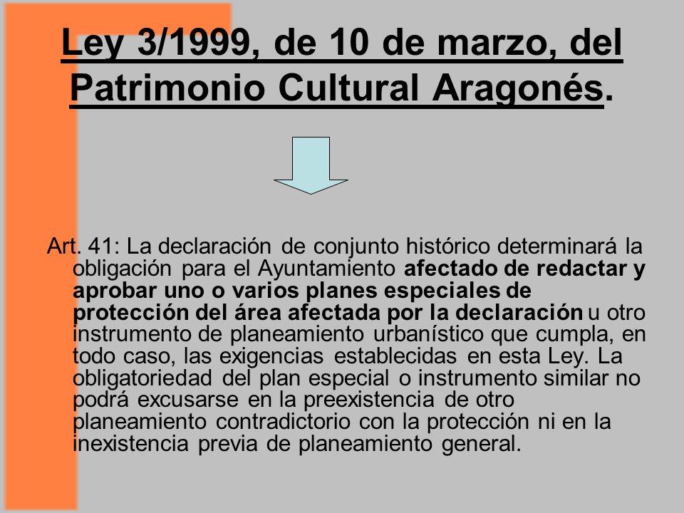 Ley 3/1999, de 10 de marzo, del Patrimonio Cultural Aragonés.