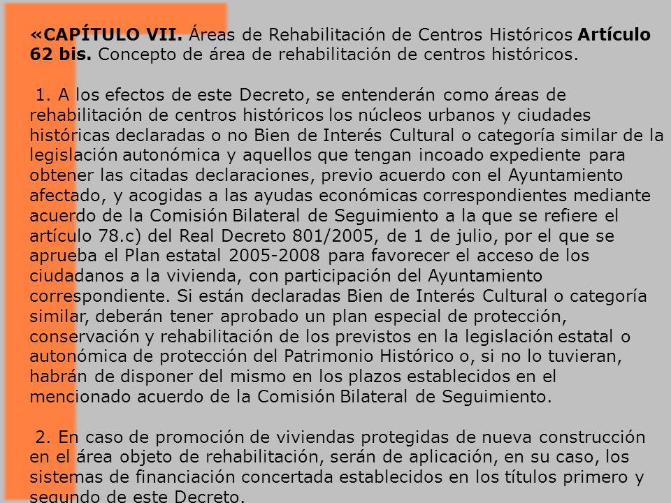 «CAPÍTULO VII. Áreas de Rehabilitación de Centros Históricos Artículo 62 bis. Concepto de área de rehabilitación de centros históricos.