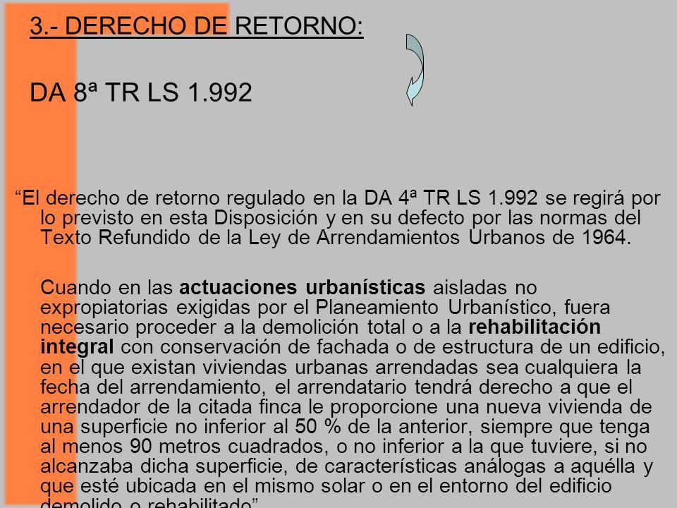 3.- DERECHO DE RETORNO: DA 8ª TR LS 1.992