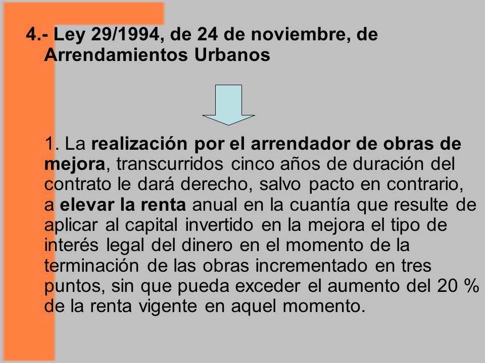 4.- Ley 29/1994, de 24 de noviembre, de Arrendamientos Urbanos