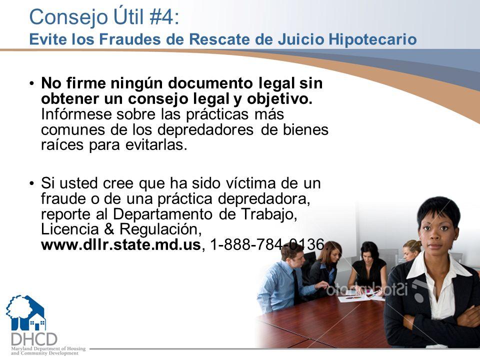 Consejo Útil #4: Evite los Fraudes de Rescate de Juicio Hipotecario