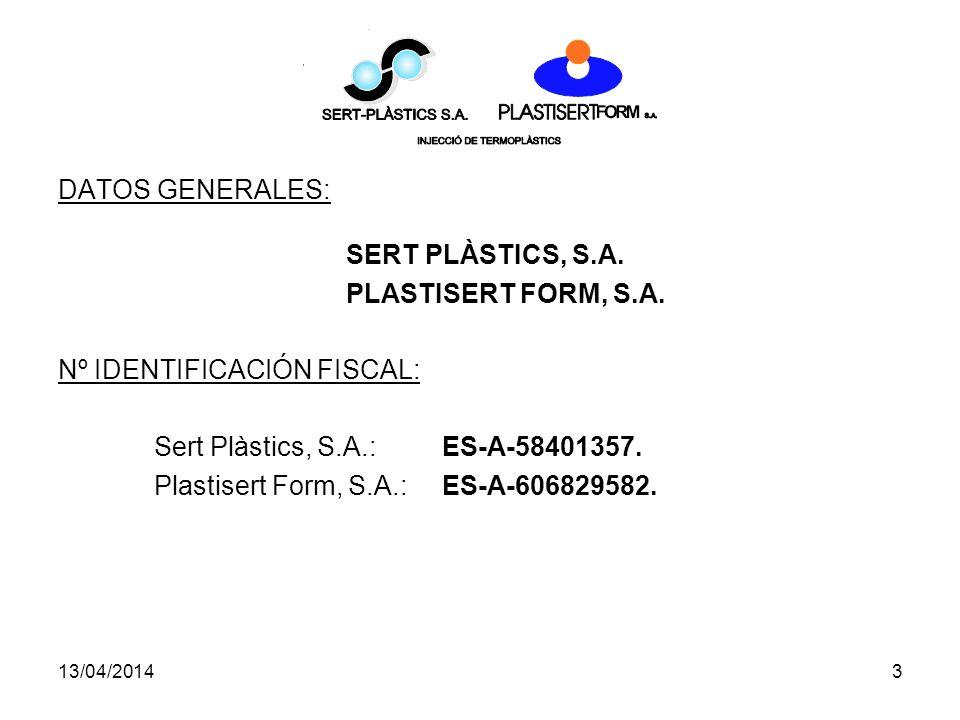 Nº IDENTIFICACIÓN FISCAL: Sert Plàstics, S.A.: ES-A-58401357.
