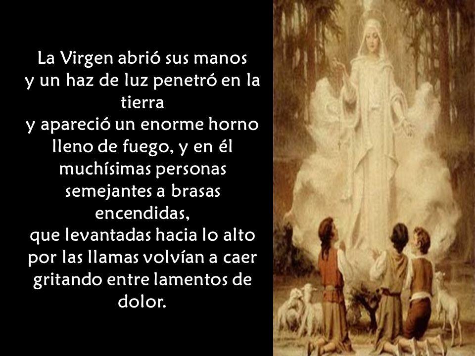 La Virgen abrió sus manos y un haz de luz penetró en la tierra
