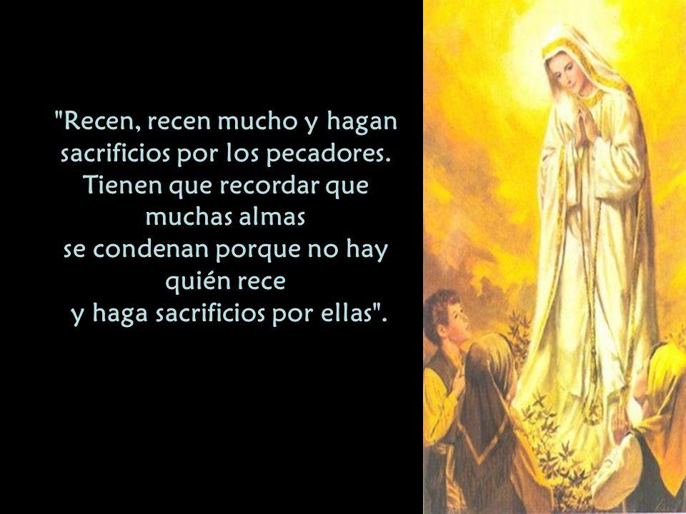 Recen, recen mucho y hagan sacrificios por los pecadores.