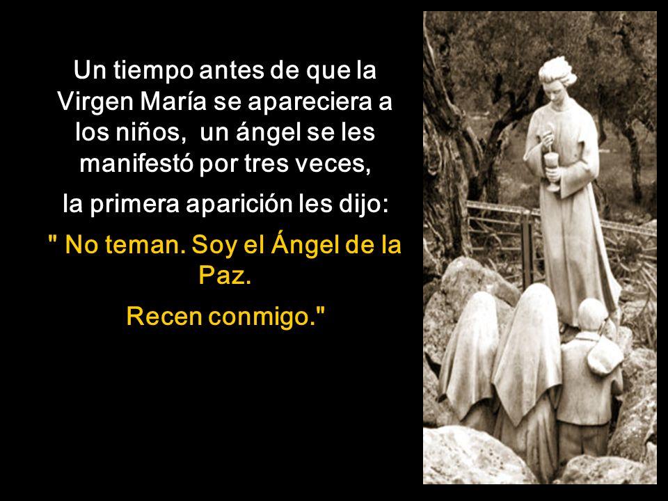 la primera aparición les dijo: No teman. Soy el Ángel de la Paz.