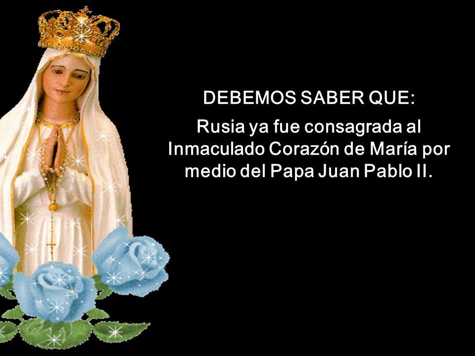 DEBEMOS SABER QUE: Rusia ya fue consagrada al Inmaculado Corazón de María por medio del Papa Juan Pablo II.