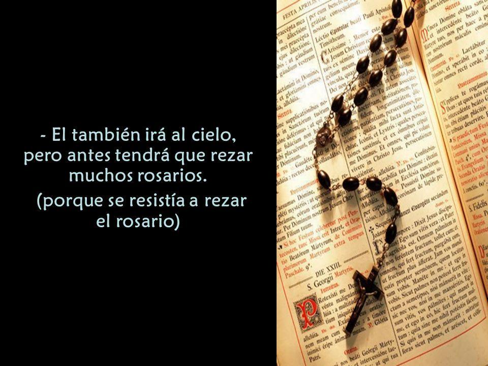 (porque se resistía a rezar el rosario)