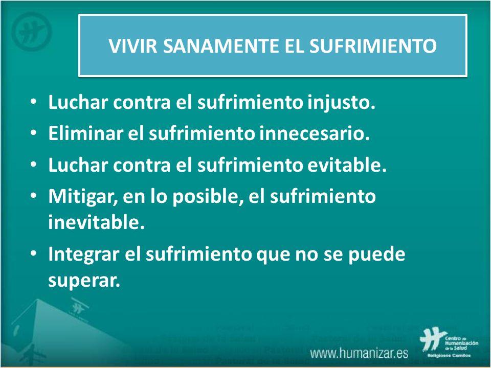 VIVIR SANAMENTE EL SUFRIMIENTO