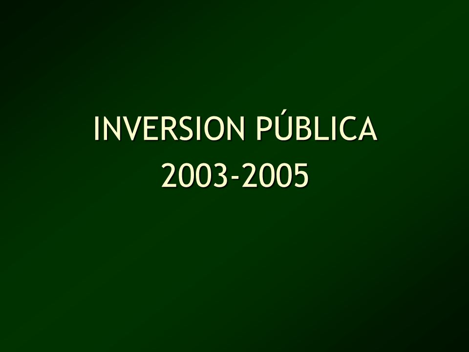 INVERSION PÚBLICA 2003-2005