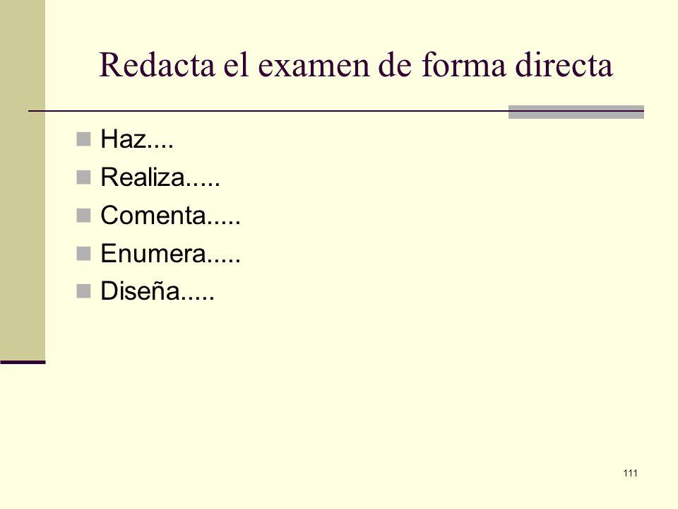 Redacta el examen de forma directa
