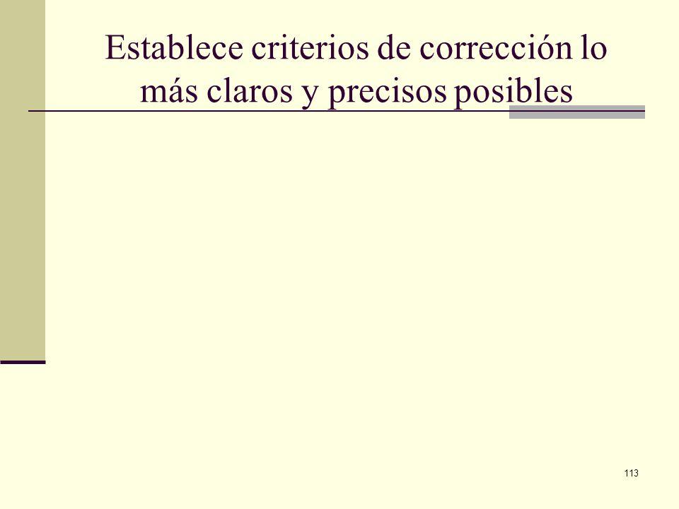 Establece criterios de corrección lo más claros y precisos posibles