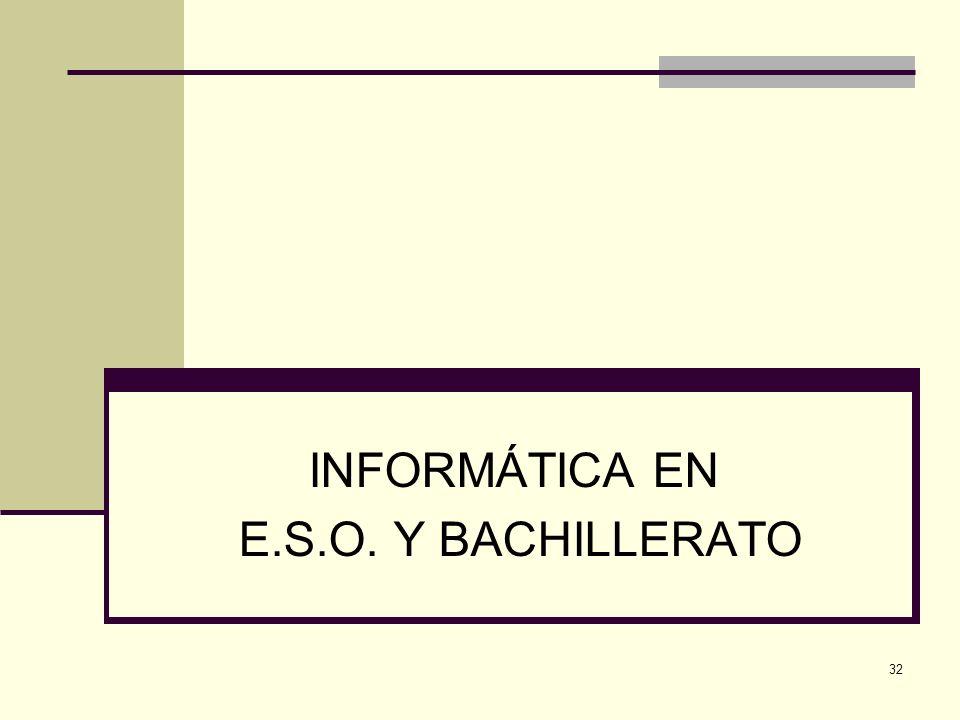 INFORMÁTICA EN E.S.O. Y BACHILLERATO