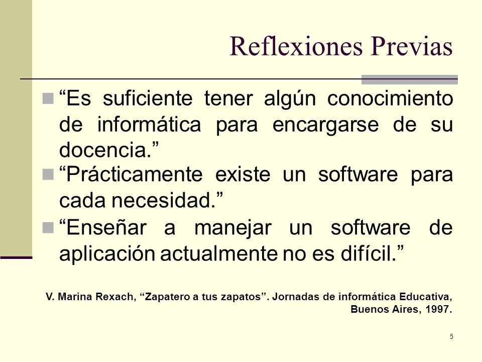 Reflexiones Previas Es suficiente tener algún conocimiento de informática para encargarse de su docencia.