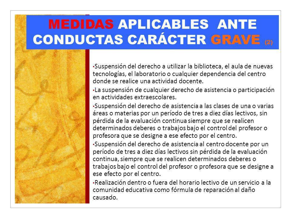 MEDIDAS APLICABLES ANTE CONDUCTAS CARÁCTER GRAVE (2)