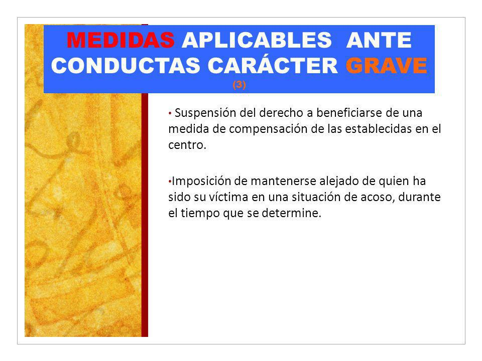 MEDIDAS APLICABLES ANTE CONDUCTAS CARÁCTER GRAVE (3)