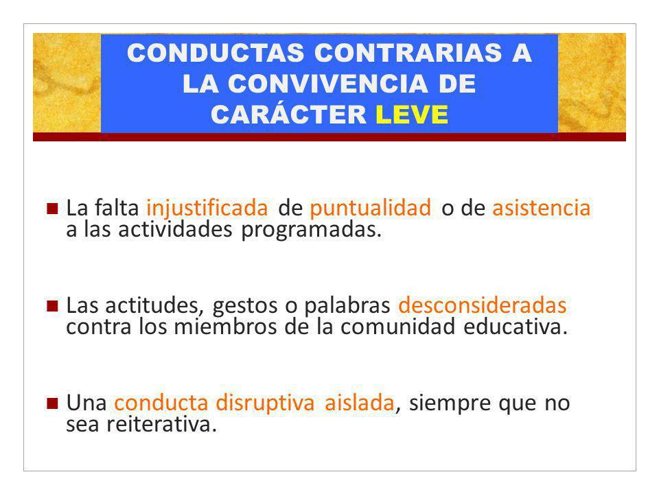 CONDUCTAS CONTRARIAS A LA CONVIVENCIA DE CARÁCTER LEVE