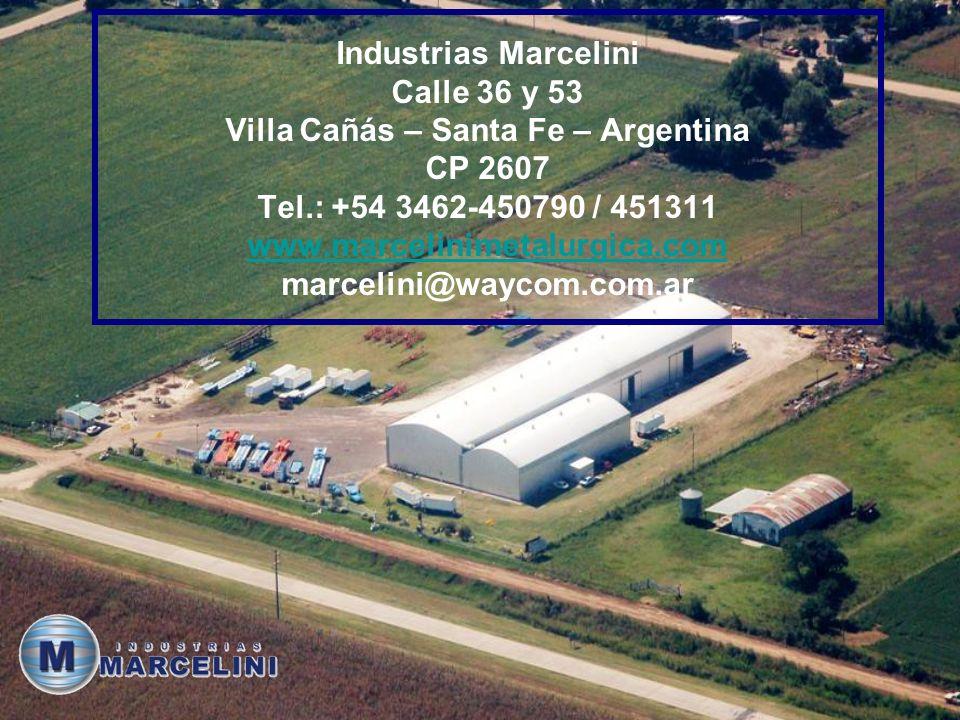 Industrias Marcelini Calle 36 y 53 Villa Cañás – Santa Fe – Argentina CP 2607 Tel.: +54 3462-450790 / 451311 www.marcelinimetalurgica.com marcelini@waycom.com.ar