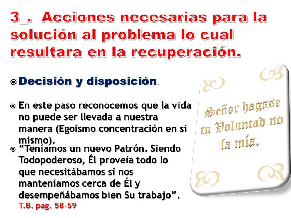 3_. Acciones necesarias para la solución al problema lo cual resultara en la recuperación.