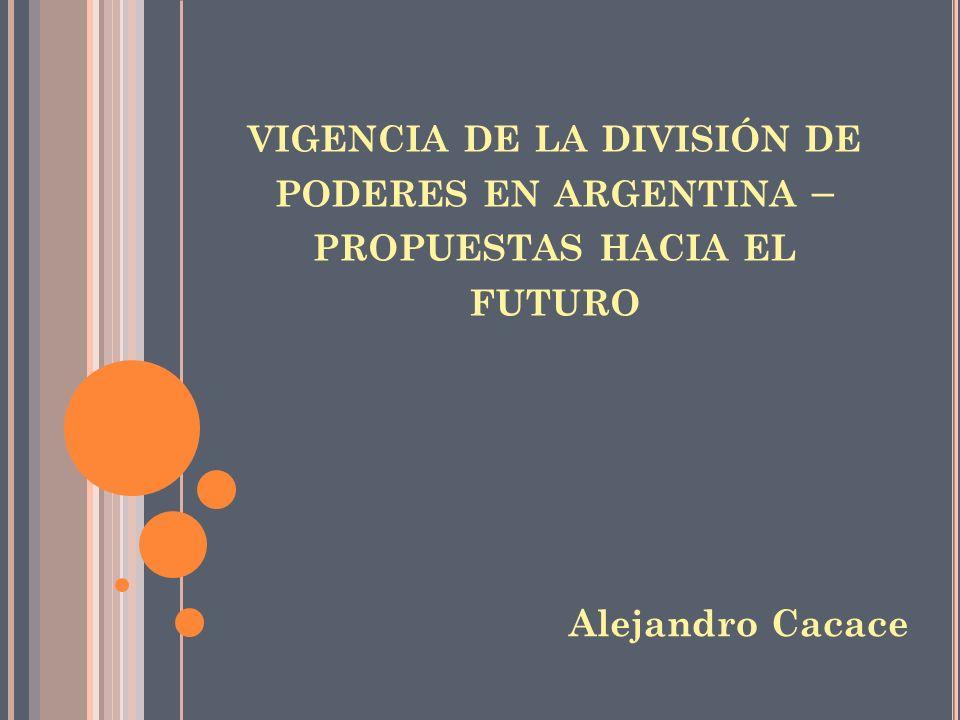 vigencia de la división de poderes en argentina – propuestas hacia el futuro