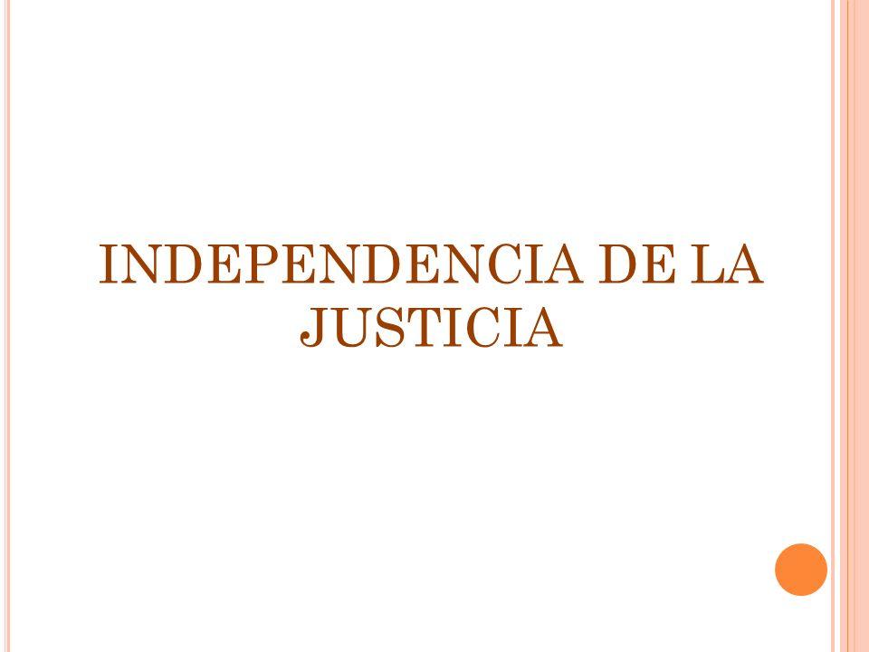 INDEPENDENCIA DE LA JUSTICIA