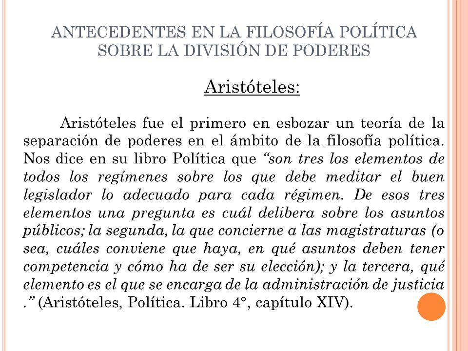 ANTECEDENTES EN LA FILOSOFÍA POLÍTICA SOBRE LA DIVISIÓN DE PODERES