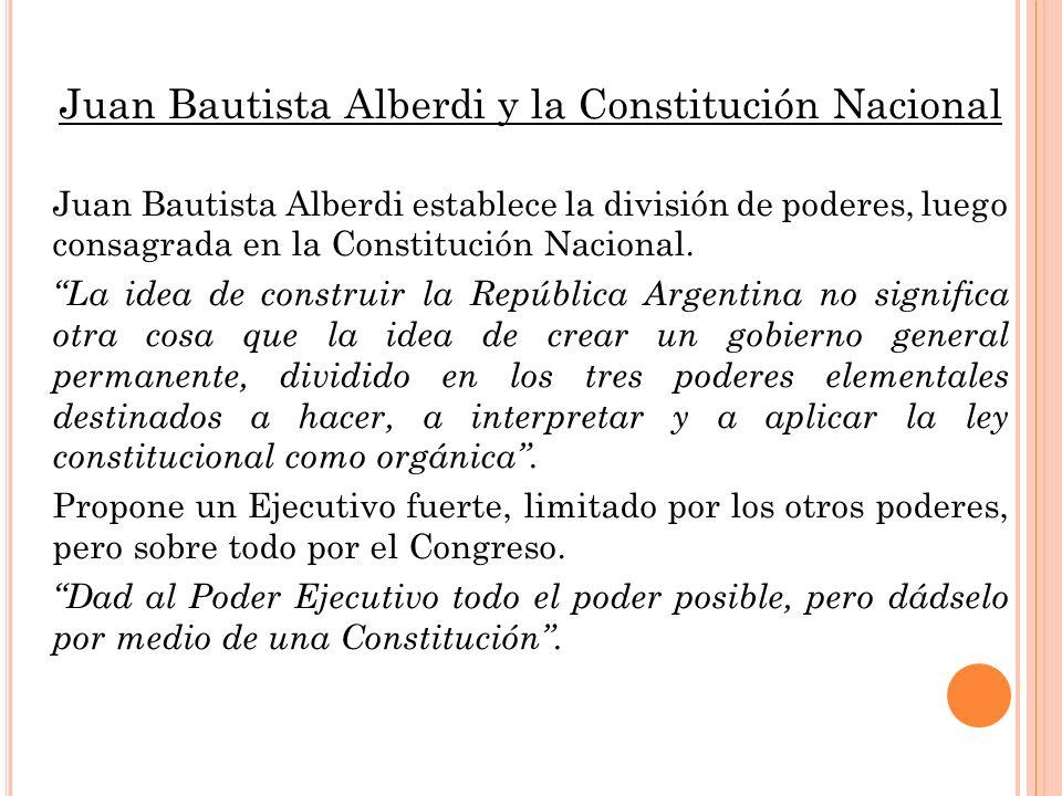Juan Bautista Alberdi y la Constitución Nacional