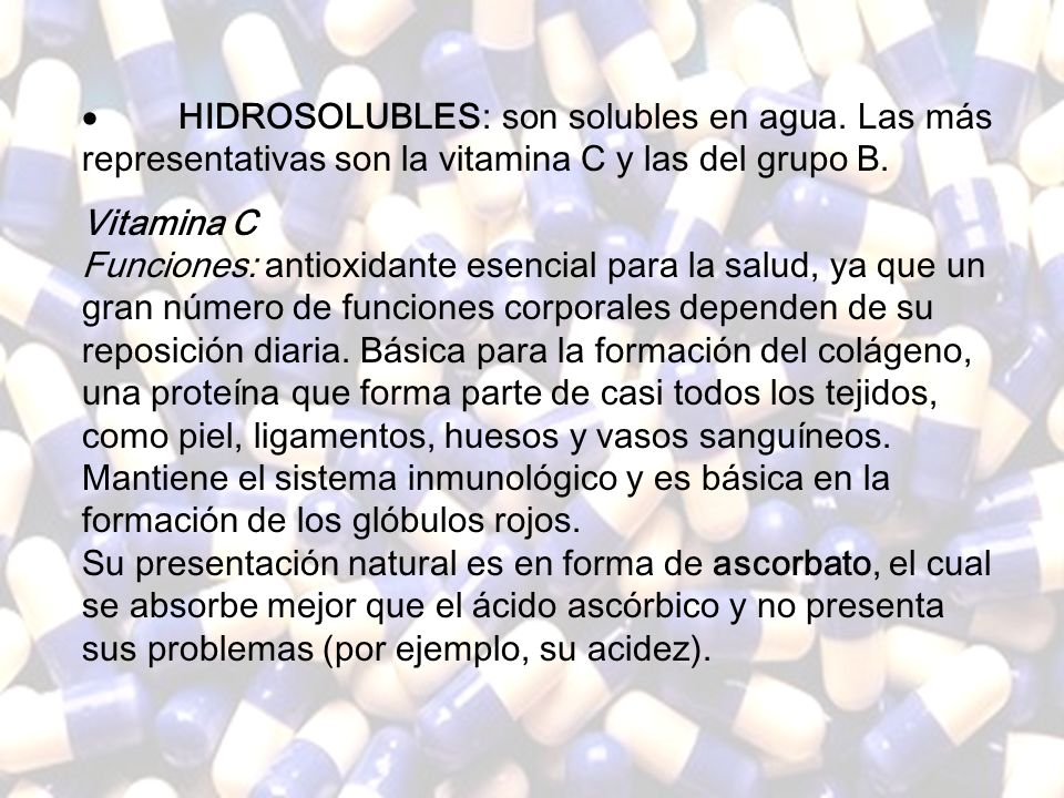 · HIDROSOLUBLES: son solubles en agua