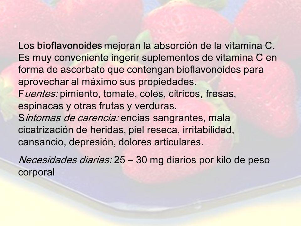 Necesidades diarias: 25 – 30 mg diarios por kilo de peso corporal