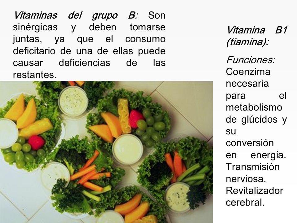 Vitaminas del grupo B: Son sinérgicas y deben tomarse juntas, ya que el consumo deficitario de una de ellas puede causar deficiencias de las restantes.