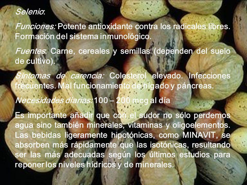 Fuentes: Carne, cereales y semillas (dependen del suelo de cultivo).