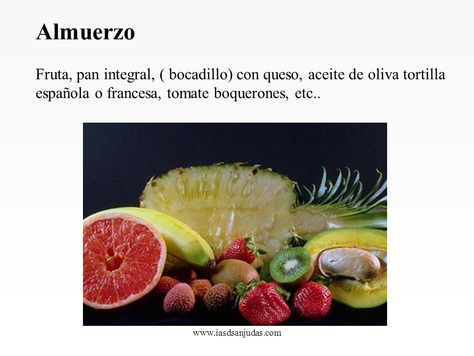 Almuerzo Fruta, pan integral, ( bocadillo) con queso, aceite de oliva tortilla española o francesa, tomate boquerones, etc..