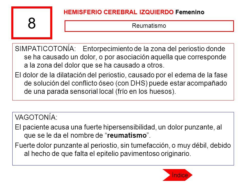 8 HEMISFERIO CEREBRAL IZQUIERDO Femenino. Reumatismo.
