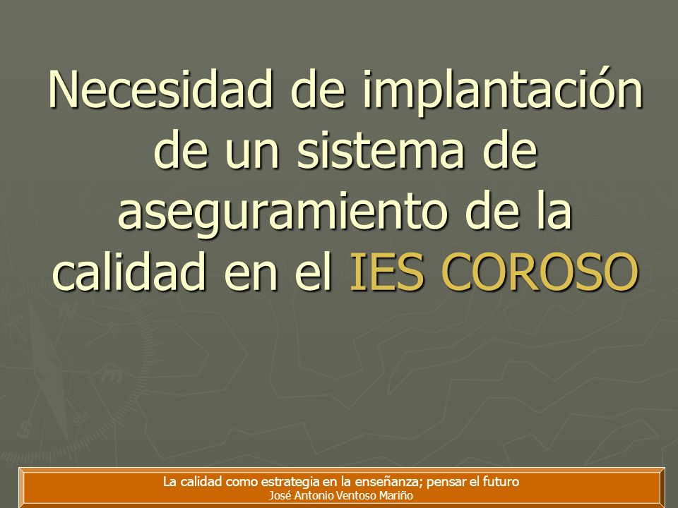 Necesidad de implantación de un sistema de aseguramiento de la calidad en el IES COROSO
