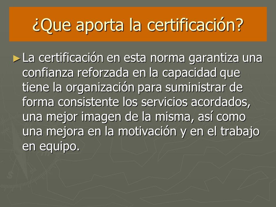 ¿Que aporta la certificación