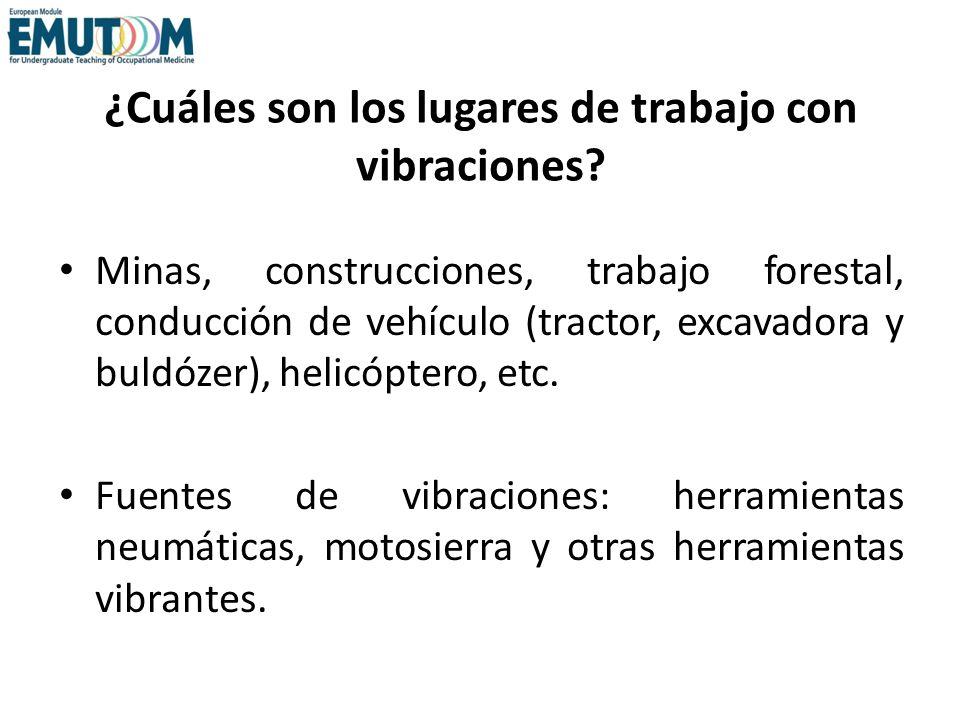 ¿Cuáles son los lugares de trabajo con vibraciones