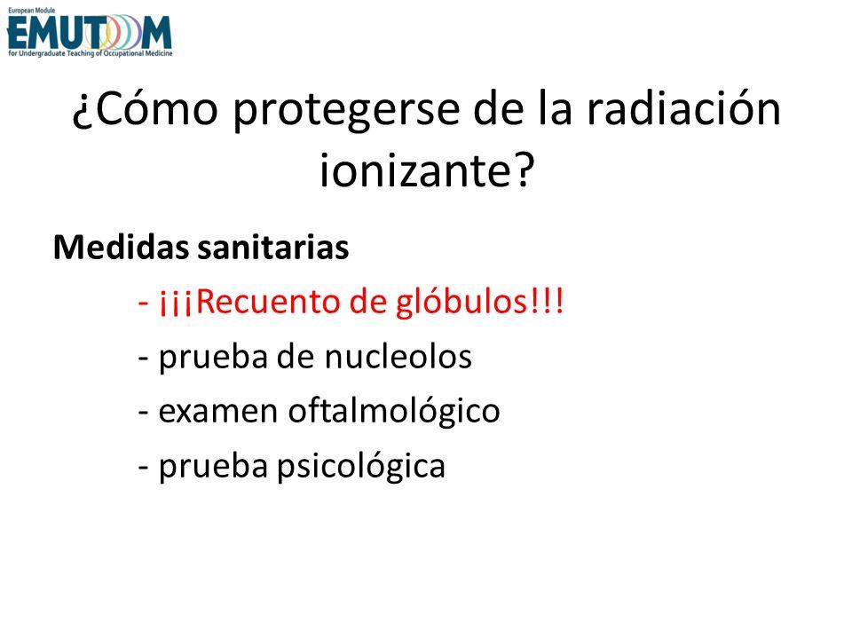 ¿Cómo protegerse de la radiación ionizante