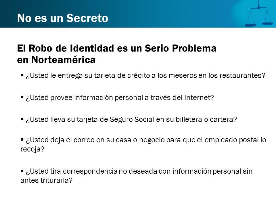 No es un Secreto El Robo de Identidad es un Serio Problema en Norteamérica.