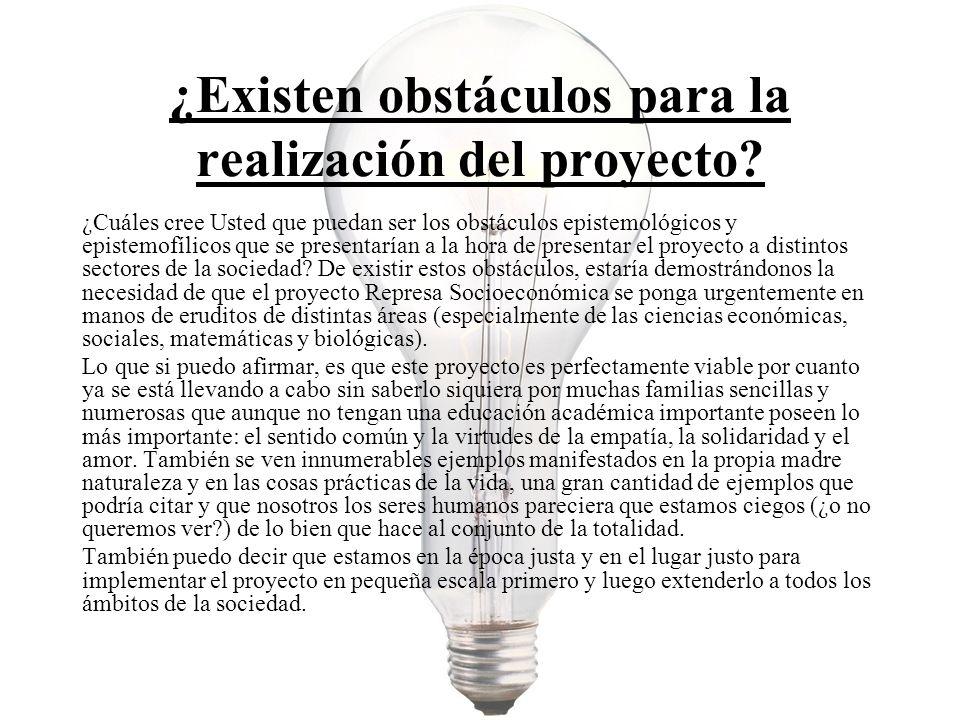 ¿Existen obstáculos para la realización del proyecto