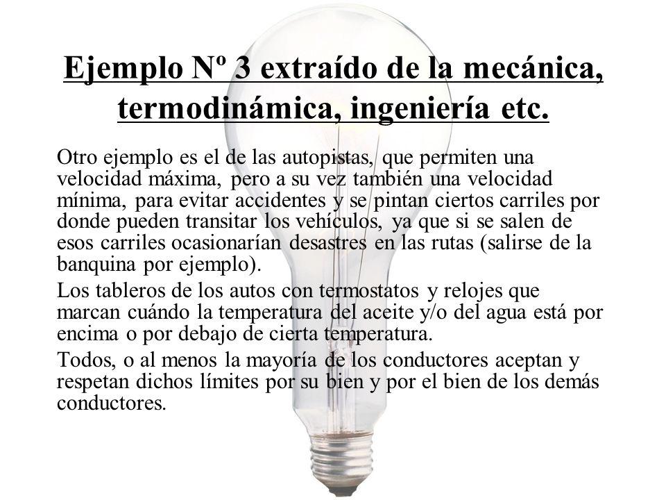 Ejemplo Nº 3 extraído de la mecánica, termodinámica, ingeniería etc.