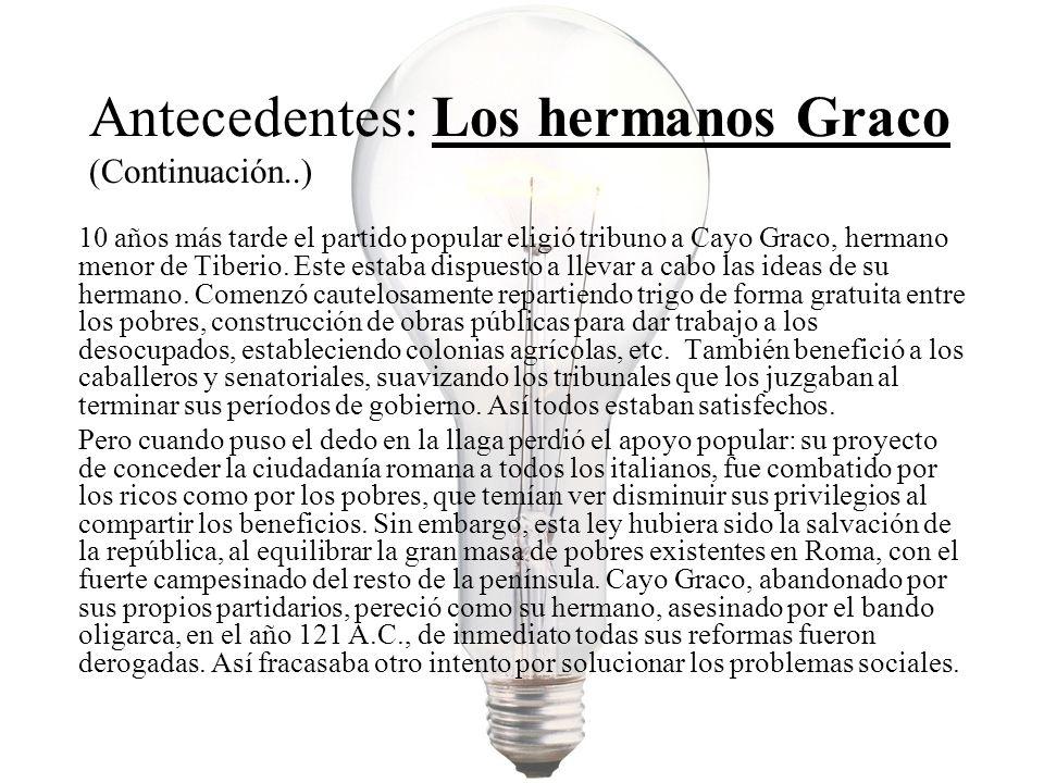 Antecedentes: Los hermanos Graco (Continuación..)