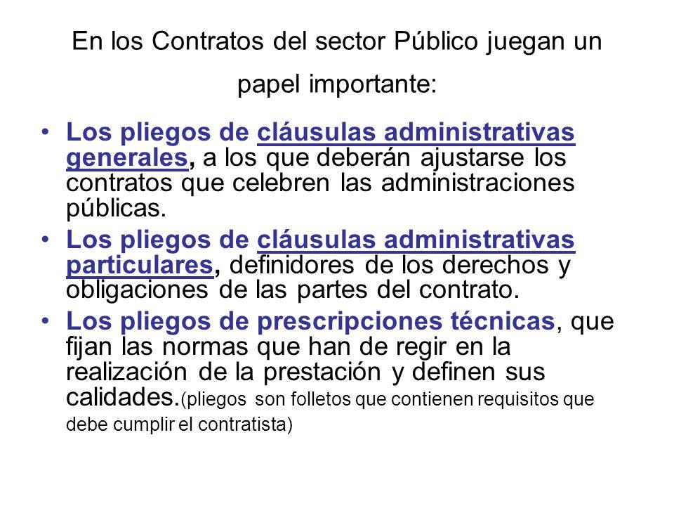 En los Contratos del sector Público juegan un papel importante: