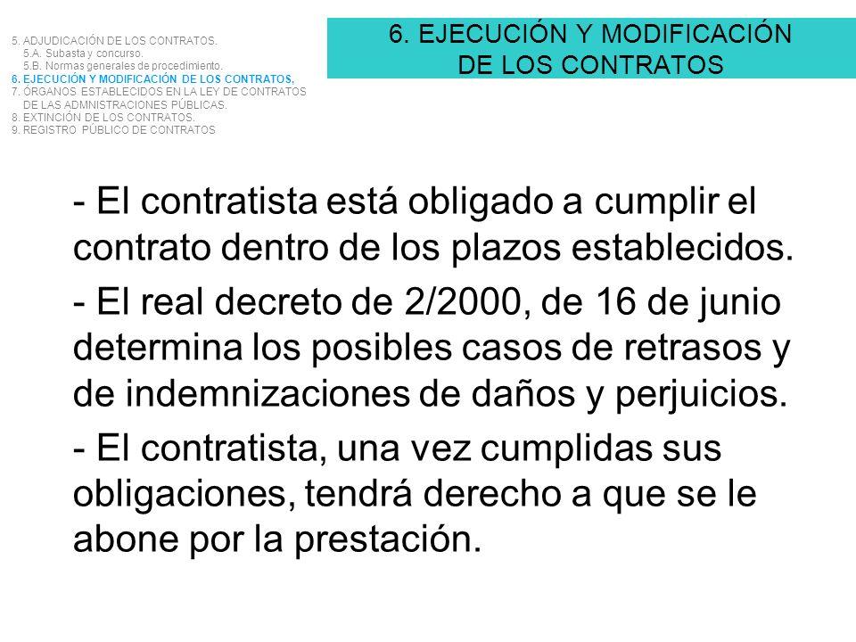 6. EJECUCIÓN Y MODIFICACIÓN DE LOS CONTRATOS