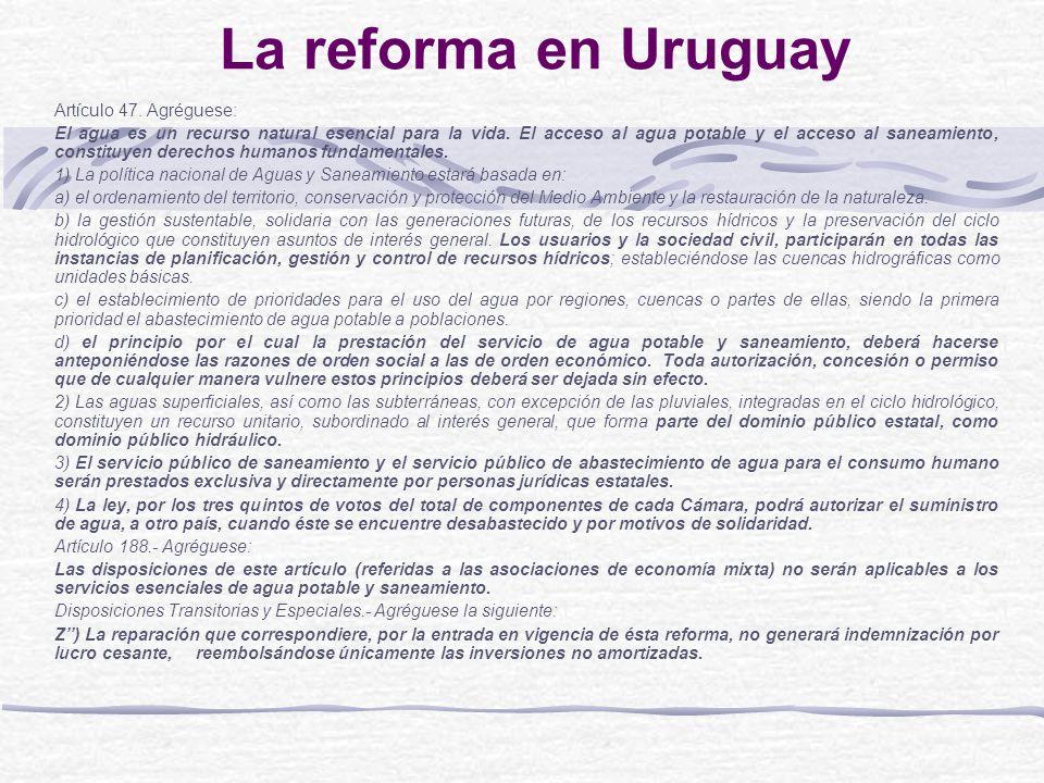 La reforma en Uruguay Artículo 47. Agréguese: