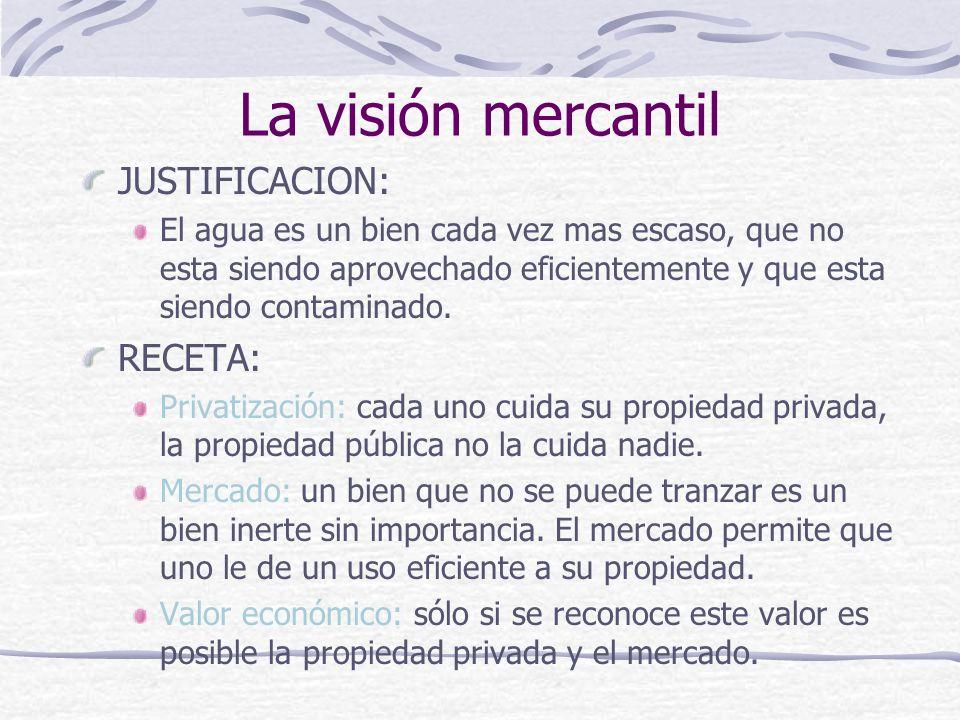 La visión mercantil JUSTIFICACION: RECETA: