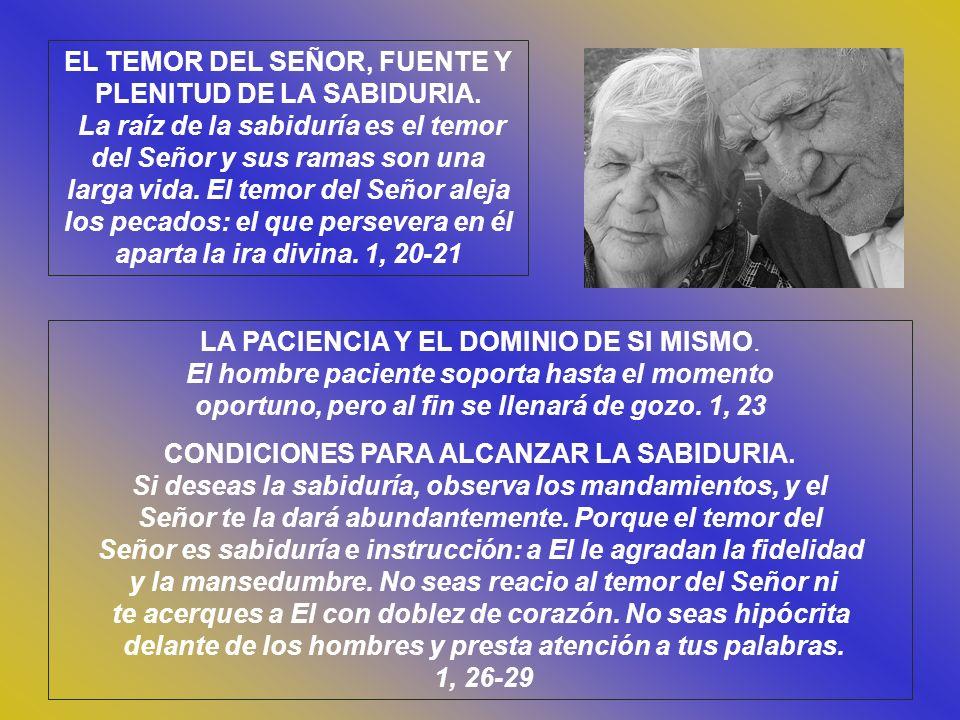 EL TEMOR DEL SEÑOR, FUENTE Y PLENITUD DE LA SABIDURIA.