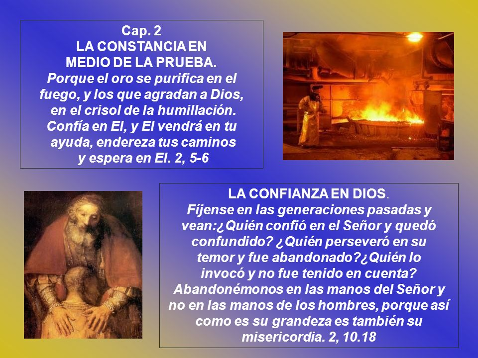 Porque el oro se purifica en el fuego, y los que agradan a Dios,