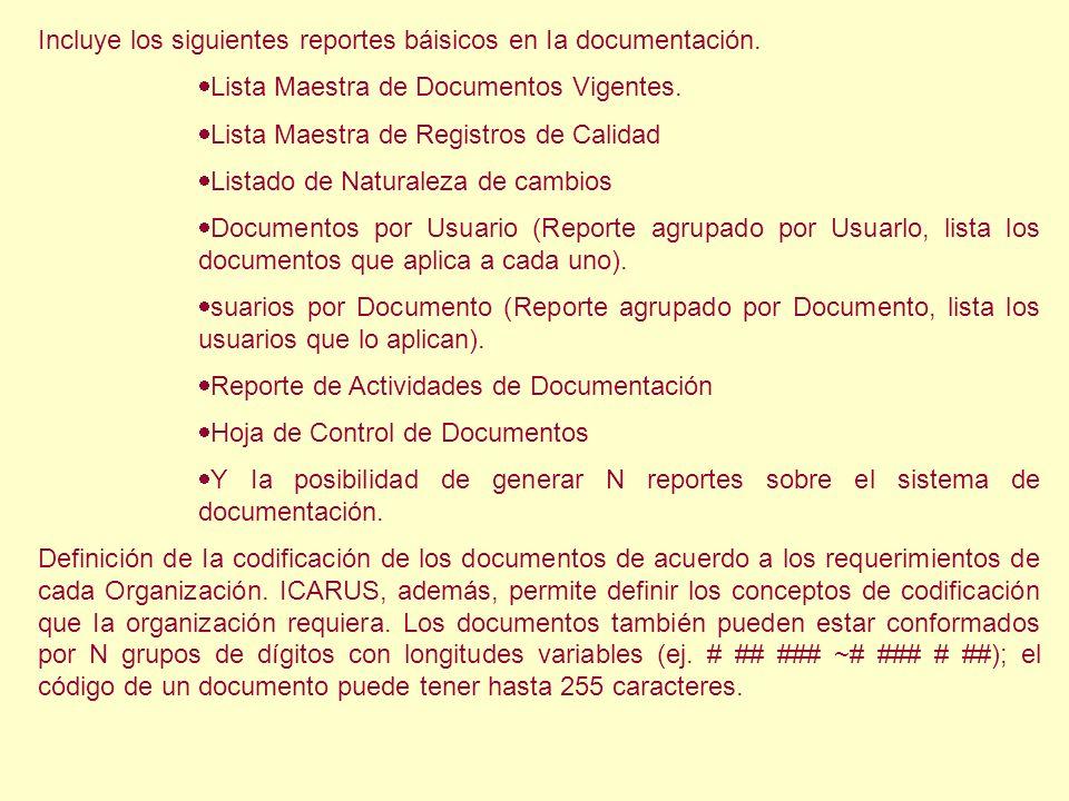 Incluye los siguientes reportes báisicos en Ia documentación.