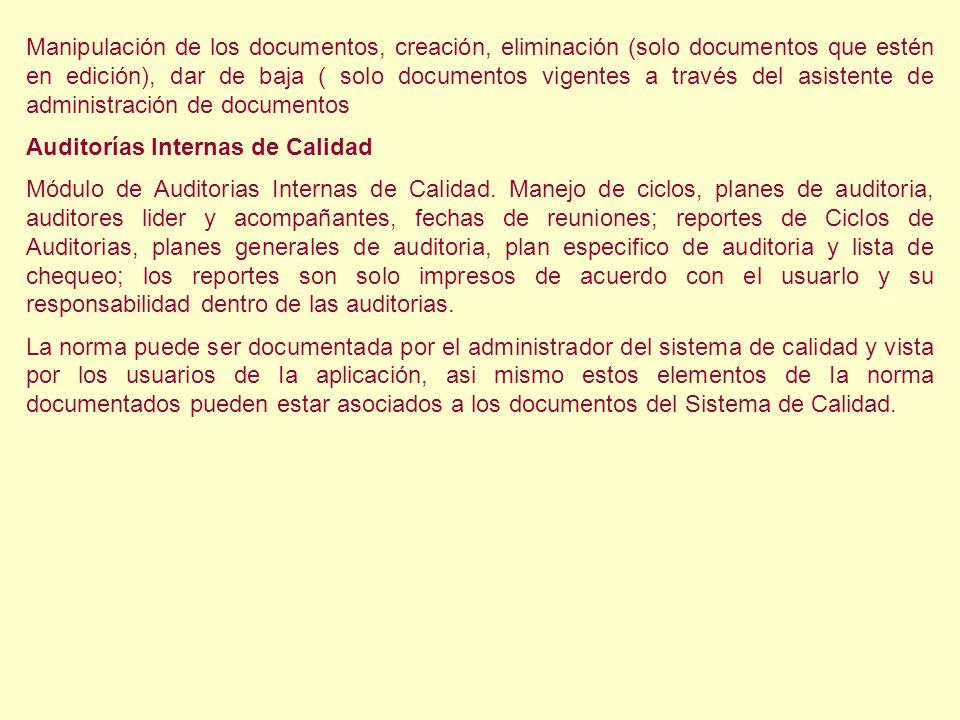 Manipulación de los documentos, creación, eliminación (solo documentos que estén en edición), dar de baja ( solo documentos vigentes a través del asistente de administración de documentos