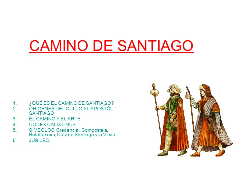 ¿QUÉ ES EL CAMINO DE SANTIAGO ORÍGENES DEL CULTO AL APOSTÓL SANTIAGO