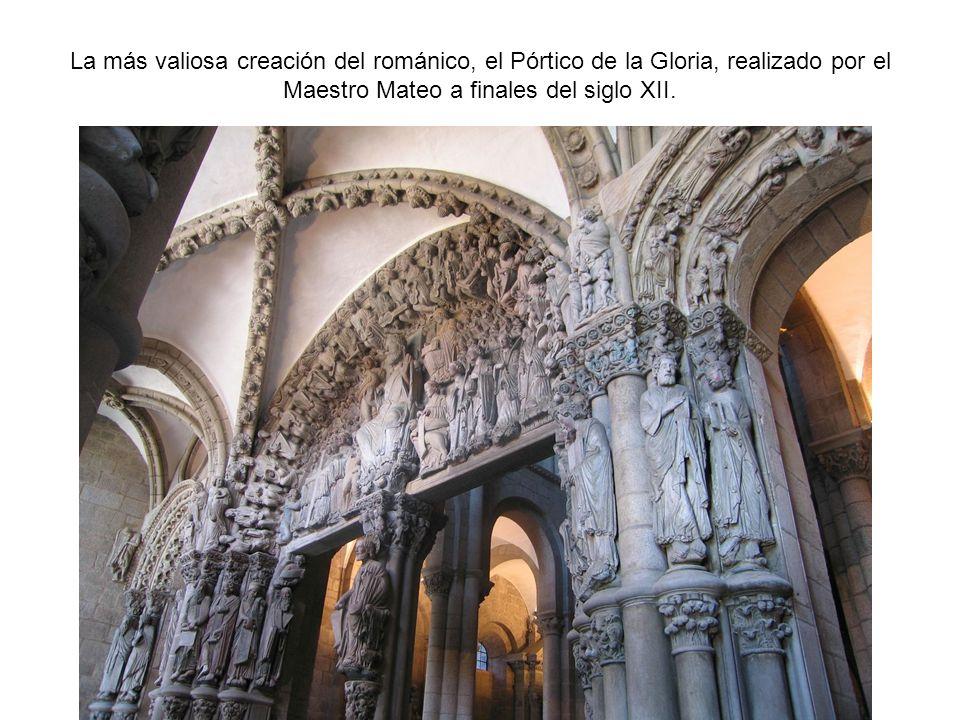 La más valiosa creación del románico, el Pórtico de la Gloria, realizado por el Maestro Mateo a finales del siglo XII.